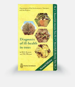 Diagnosis of Ill-Health in Trees – 2nd ed (7th impression 2013)