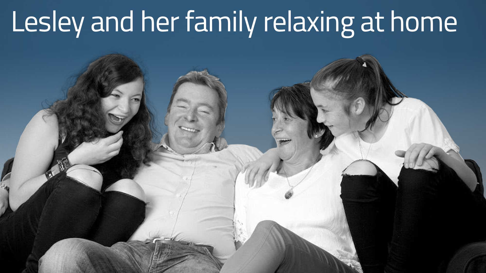 Lesley and her family relaxing at home
