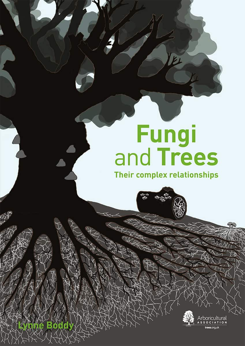 Fungi and Trees: Their complex relationships (Pre-order) by Professor Lynne Boddy MBE